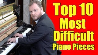 Top 10 Most Difficult Piano Pieces