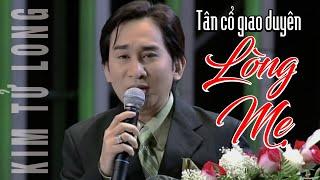 Tân Cổ Lòng Mẹ   Kim Tử Long    Show Mẹ & Quê Hương | Vân Sơn 39
