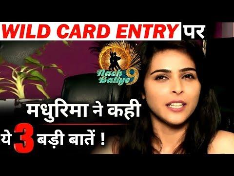 NACH BALIYE 9: Madhurima Tuli's shocking statement on WILD CARD ENTRY !