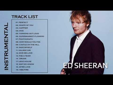 Ed Sheeran Greatest Hits  - Best Of Ed Sheeran Playlist 2018 (Instrumental )