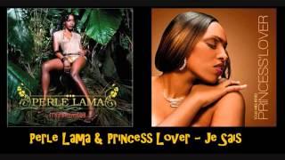 Perle Lama & Princess Lover Je Sais