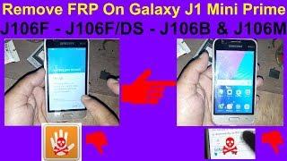 How To Remove FRP On Galaxy J1 Mini Prime J106F - J106F/DS - J106B & J106M