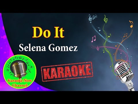 [Karaoke] Do It- Selena Gomez- Karaoke Now