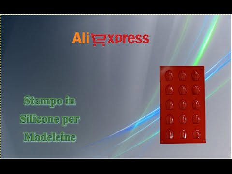 Aliexpress unboxing - Stampo in silicone per madeleine (forma cucina dolci biscotti)