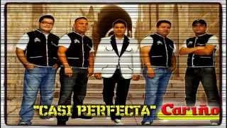 "GRUPO CARIÑO ""CASI PERFECTA"" HD"