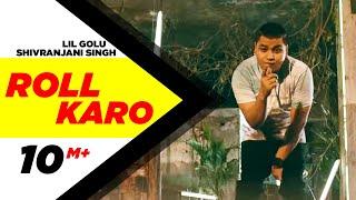 Roll Karo  Lil Golu