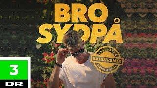 Bro – Sydpå (Salsa Remix) Feat. Koppel Og Skov | DR3