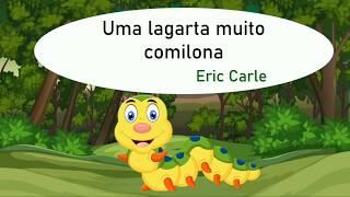 Uma Lagarta Muito Comilona - Eric Carle 🐛🌿
