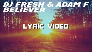 DJ Fresh & Adam F- Believer HD Lyrics