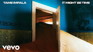Tame Impala   It Might Be Time (Official Audio)