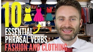 10 Essential Phrasal Verbs | Fashion and Clothing