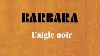 Barbara - L'aigle Noir (Audio)