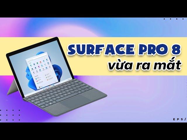 Microsoft Surface Pro 8: Những đặc điểm nổi bật