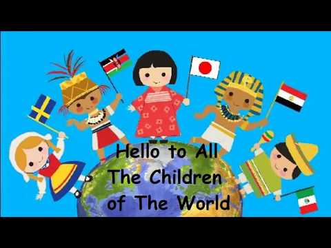 Hello To All The Children Of The World (with Lyrics)