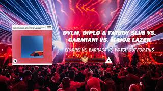 DVLM vs. Garmiani vs. Major Lazer - Eparrei vs. Barraca vs. Watch Out For This (IVISIO Mashup)