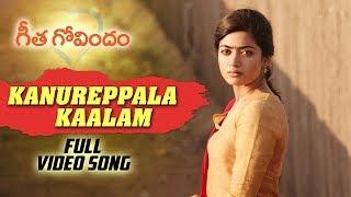 Kanureppala Kaalam Full Video Song | Geetha Govindam | Vijay Deverakonda, Rashmika, Gopi Sunder