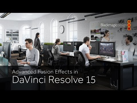 Advanced Fusion Effects in DaVinci Resolve 15