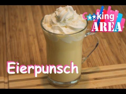EIERPUNSCH | Schnell & Einfach Selber kochen | CookingAREA | Rezepte und Tipps 2014