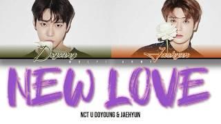 NCT U DOYOUNG & JAEHYUN (엔시티 유 도영 & 재현) - NEW LOVE (Color Coded Lyrics Eng/Rom/Han/가사)