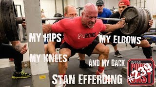 Stan Efferding - My Hips, My Knees, My Elbows, and My Back | Mark Bell's PowerCast #239