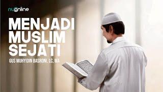 Menjadi Muslim Sejati