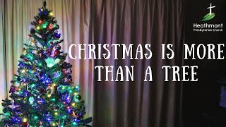 Christmas is more than a . . . Tree