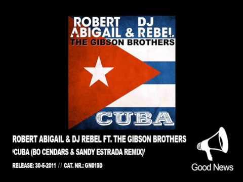 GN019 - Robert Abigail & DJ Rebel ft. The Gibson Brothers - Cuba (Bo Cendars & Sandy Estrada Remix)