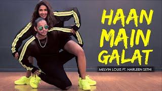 Haan Main Galat | Melvin Louis ft. Harleen Sethi