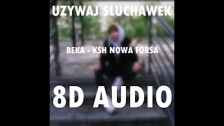 BEKAKSH   NOWA FORSA 8D *załóż Słuchawki*