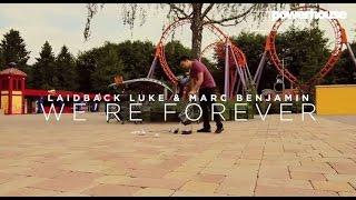 Laidback Luke & Marc Benjamin - We're Forever (official video)