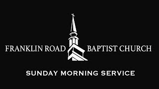 Sunday Morning | June 25, 2017 | David Gibbs | Franklin Road Baptist Church
