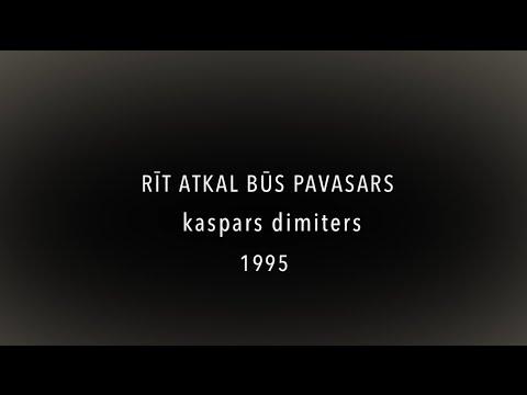 Kaspars Dimiters: RĪT ATKAL BŪS PAVASARS