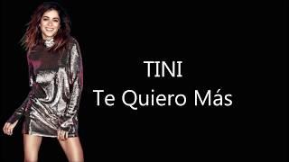 TINI FT. NACHO   Te Quiero Mas | Lyrics