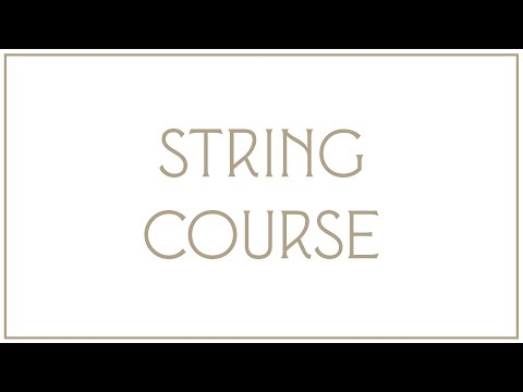 Traditional Architecture Basics : The String Course