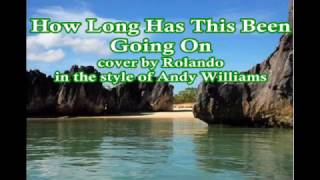 How Long Has This Been Going On? - cover of Andy Williams