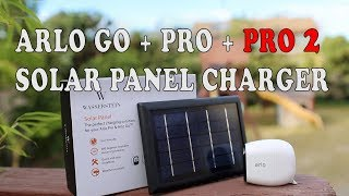 Netgear Arlo  Pro 2 + Pro + GO Solar Panel battery charger by Wasserstein Review