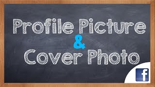 How To Change Profile Picture And Cover Photo On Facebook