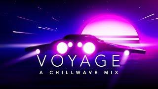 Voyage - A Chillwave Mix