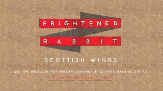 Frightened Rabbit - Scottish Winds