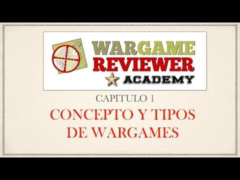 WR ACADEMY. CAPITULO 1: CONCEPTO Y TIPOS DE WARGAMES