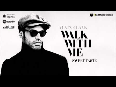 Alain Clark - Sweet Taste (Official Audio)