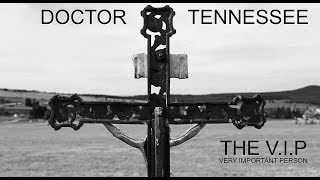 DOCTOR TENNESSEE © 2018 THE V.I.P™ (Official Music Video)