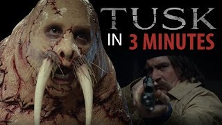 TUSK in 3 MINUTES   Horror Recaps   Ep. 2