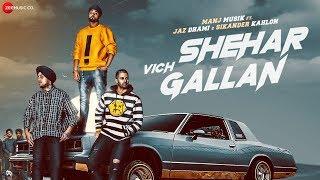 Shehar Vich Gallan | Manj Musik | Jaz Dhami | Sikander Kahlon | Nick Dhammu