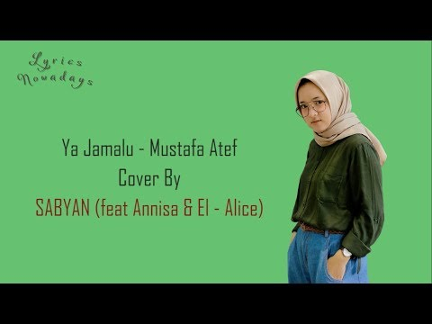 Lyrics Ya Jamalu - Sabyan feat Annisa & El - Alice (English & Indonesia Translation)
