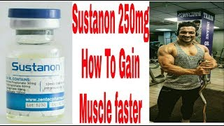 SUSTANON 250MG HOW TO GAIN MUSCLE FASTER?