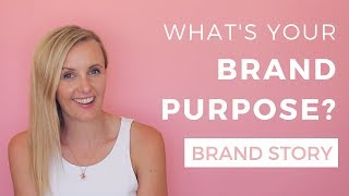 What is Your Brand Purpose? (WHY Should Your Customers EVEN CARE!?)