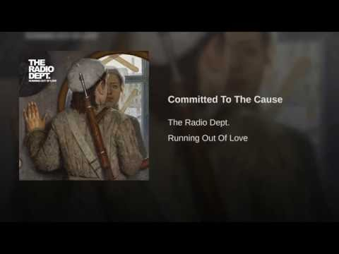 Committed To The Cause (Song) by The Radio Dept.