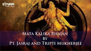 Mata Kalika Bhajan by Pt. Jasraj and Tripti Mukherjee - YouTube