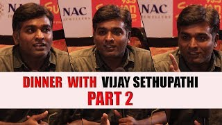 Vijay Sethupathi   Dinner with
